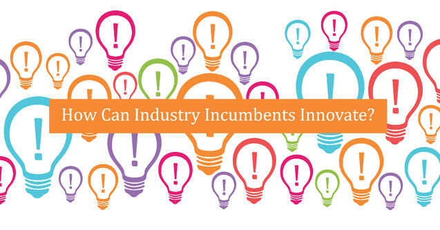 How Can Industry Incumbents Innovate-01 (1)